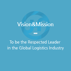 Vision&Mission - To be the Respected Leader in the Global Logistics Industry